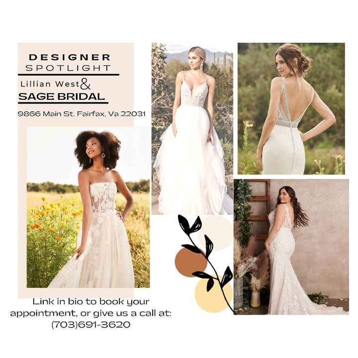 Sage Bridal is featuring Lillian West for July's Designer Spotlight. All Brides who book an appointment during the month...